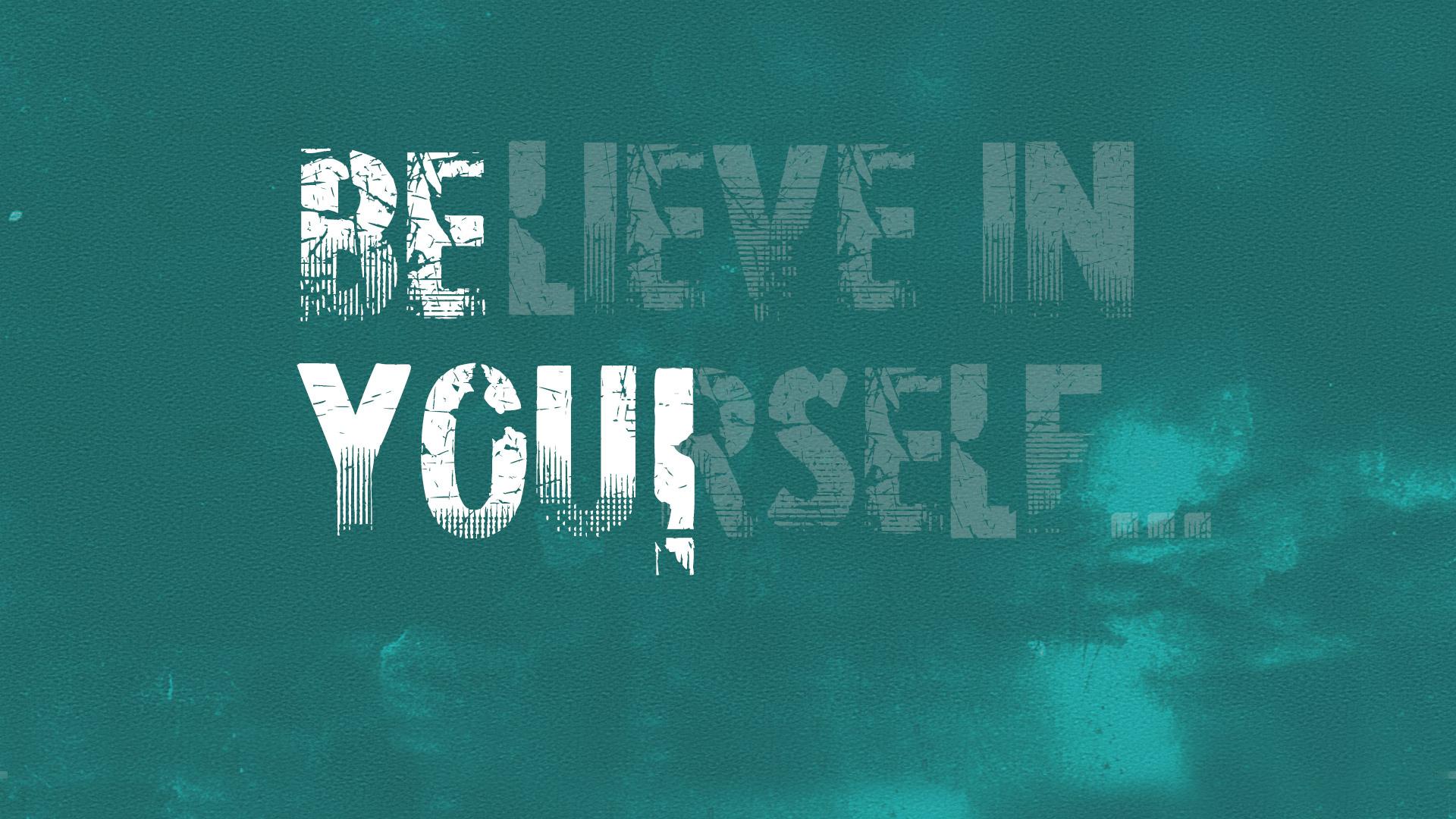 Motivational Wallpaper Believe In You Hd Desktop