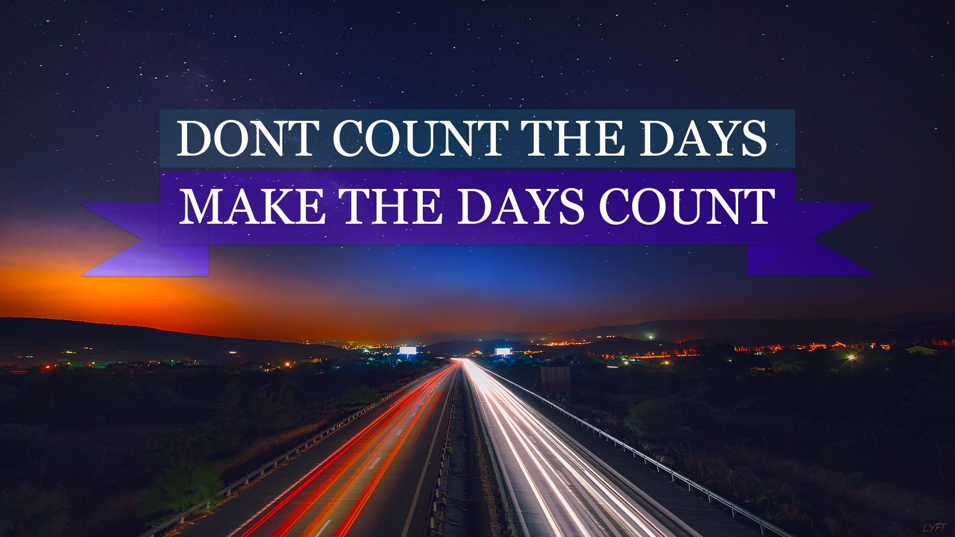 motivational wallpaper makes the days count - hd desktop wallpapers