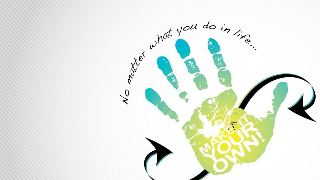 Motivational Wallpaper Make It Your Own Hd Desktop